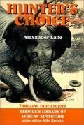 Hunter's Choice Thrilling True Stories