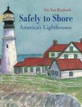 Safely to Shore America's Lighthouses