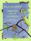 Bugs for Lunch/Insectos Para El Almuerzo Insectos Para El Almuerzo