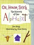 Ox, House, Stick The Story of Our Alphabet
