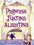 Princess Justina Albertina A Cautionary Tale