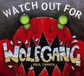 Watch Out for Wolfgang!