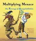 Multiplying Menace The Revenge of Rumpelstiltskin