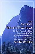 Ancient Reality-Teachings The Single Transcendental Truth Taught by the Great Sages of Buddh...