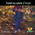 Cuando Voy a Pasear Al Bosque (Adventurers) (Spanish Edition)