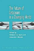 Future of Cetaceans in a Changing World