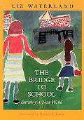 Bridge to School Entering a New World