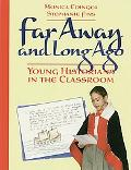 Far Away and Long Ago Young Historians in the Classroom