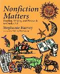 Nonfiction Matters Reading, Writing, and Research in Grades 3-8