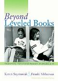 Beyond Leveled Books Supporting Transitional Readers in Grades 2-5