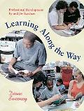 Learning Along the Way Professional Development by and for Teachers