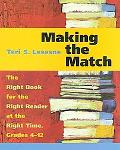 Making the Match The Right Book for the Right Reader at the Right Time  Grades 4-12
