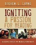 Igniting a Passion for Reading: Successful Strategies for Building Lifetime Readers