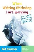 When Writing Workshop Isn't Working Answers to Ten Tough Questions, Grades 2-5