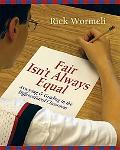 Fair Isn't Always Equal Assessing & Grading In the Differentiated Classroom
