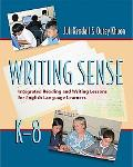 Writing Sense Integrated Reading And Writing Lessons for English Language Learners, K - 8