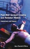 Post-Wall German Cinema and National History: Utopianism and Dissent (Studies in German Lite...