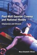 Post-Wall German Cinema and National History : Utopianism and Dissent