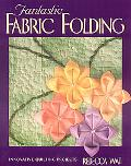 Fantastic Fabric Folding Innovative Quilting Projects