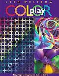 Color Play Easy Steps to Imaginative Color in Quilts
