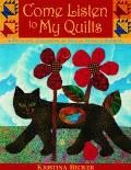 Come Listen to My Quilts