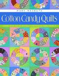 Cotton Candy Quilts: Using Feedsacks, Vintage and Reproduction Quilts