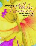 Workshop With Velda Newman Adding Dimension to Your Quilts
