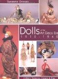 Dolls of the Art Deco Era 1910-1940 Collect, Restore, Create & Play