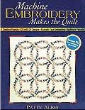Machine Embroidery Makes The Quilt 6 Creative Projects  Cd With 26 Designs  Unleash Your Emb...