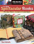 Make Spectacular Books Fabulous Fabric, Skewer & Folded Books