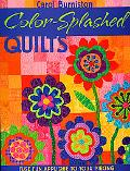 Color-splashed Quilts Fuse Fun Applique to Your Piecing