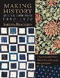 Making History: Quilts and Fabric From 1890-1970