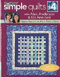 Super Simple Quilts #4 with Alex Anderson & Liz Aneloski: 9 Applique Projects to Sew With or...