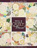 Tile Quilt Revival: Reinventing a Forgotten Form