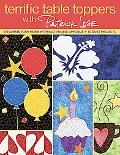 Terrific Table Toppers with Patrick Lose: Decorate Your Home with Fast Fusible Applique; 10 ...
