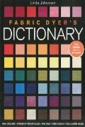 Fabric Dyer's Dictionary: 900+ Colors, Specialty Techiniques, The Only Dyeing Book You'll Ev...