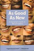 As Good As New A Consumer's Guide to Dental Implants