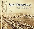 San Francisco Then & Now