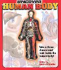 Uncover the Human Body Take a Three-Dimensional Look Inside the Human Body!