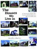 Houses We Live in An Identification Guide to the History and Style of American Domestic Arch...