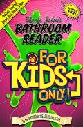 Uncle John's Bathroom Reader for Kids Only