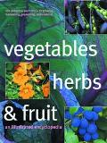 Vegetables, Herbs, and Fruit An Illustrated Encyclopedia