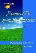 Healing Of The Spirit, Soul And Body