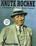 Knute Rockne A Pictorial History