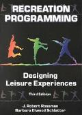 Recreation Programming Designing Leisure Experiences