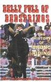 Belly Full of Bedsprings The History of Bronc Riding