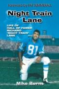 Night Train Lane The Life of NFL Hall of Famer Richard