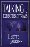 Talking to Extraterrestrials Communicating With Enlightened Beings