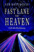 Fast Lane to Heaven A Life-After-Death Journey
