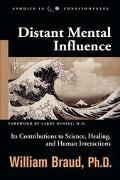 Distant Mental Influence Its Contributions to Science, Healing, and Human Interactions